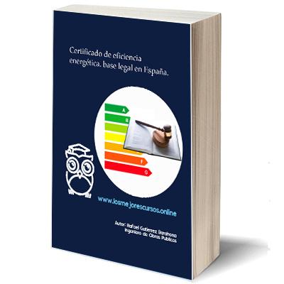 Certificado de Eficiencia Energética. Base legal en España. EBOOK.